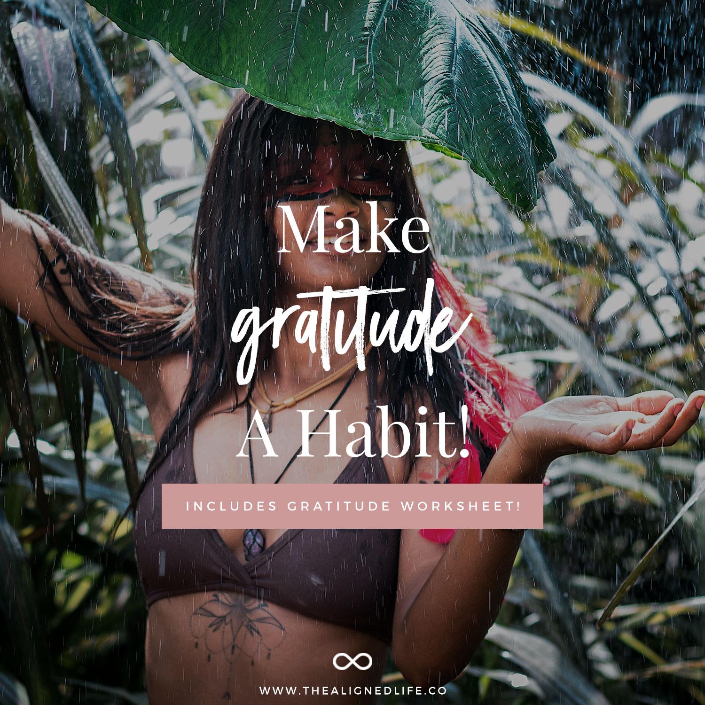 Make Gratitude A Habit! (Including A Free Gratitude Worksheet)