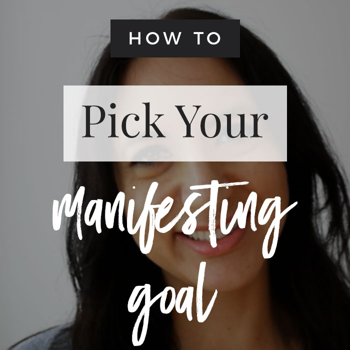 How To Pick A Manifesting Goal