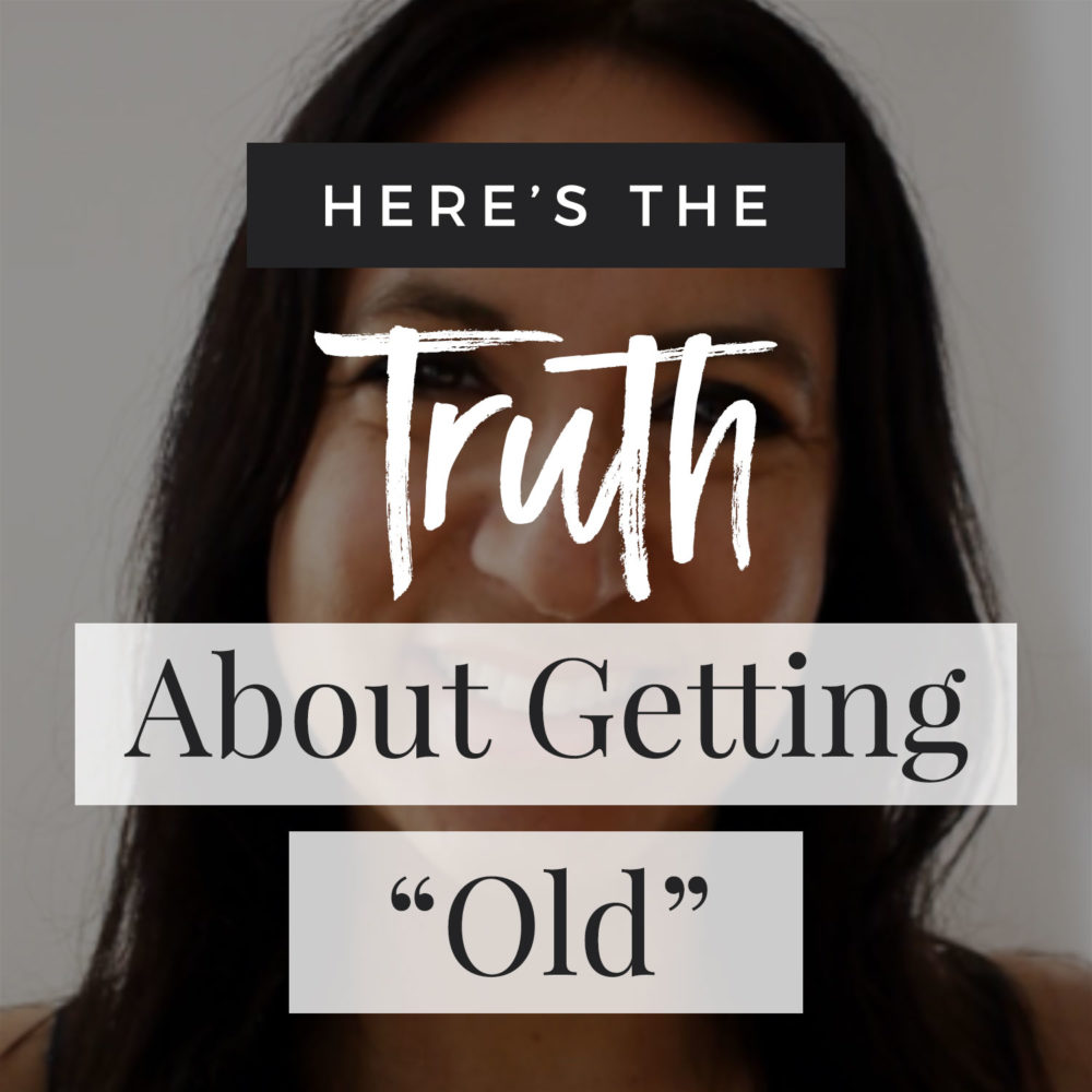 """The Truth About Getting """"Old"""""""
