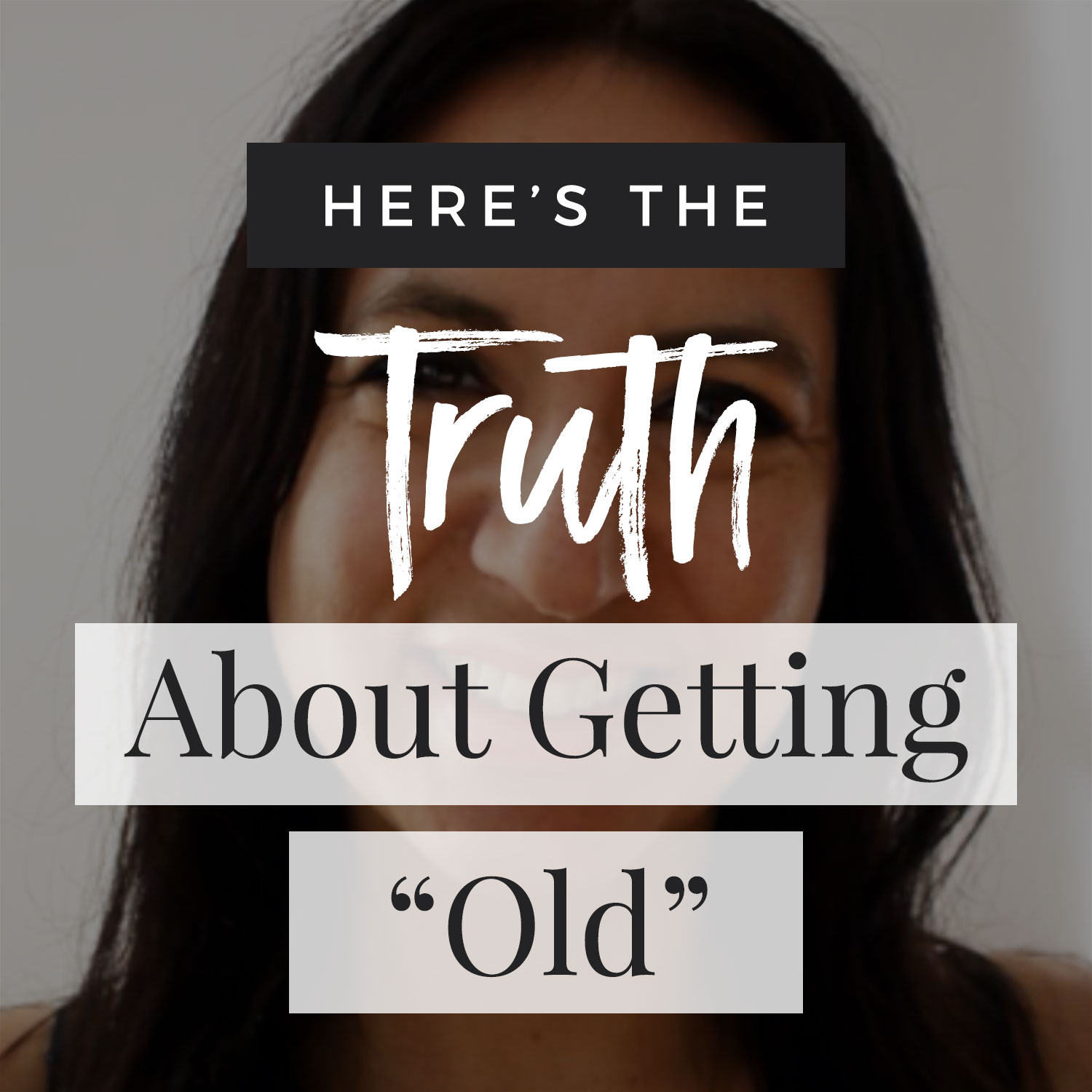 """VIDEO: The Truth About Getting """"Old"""""""