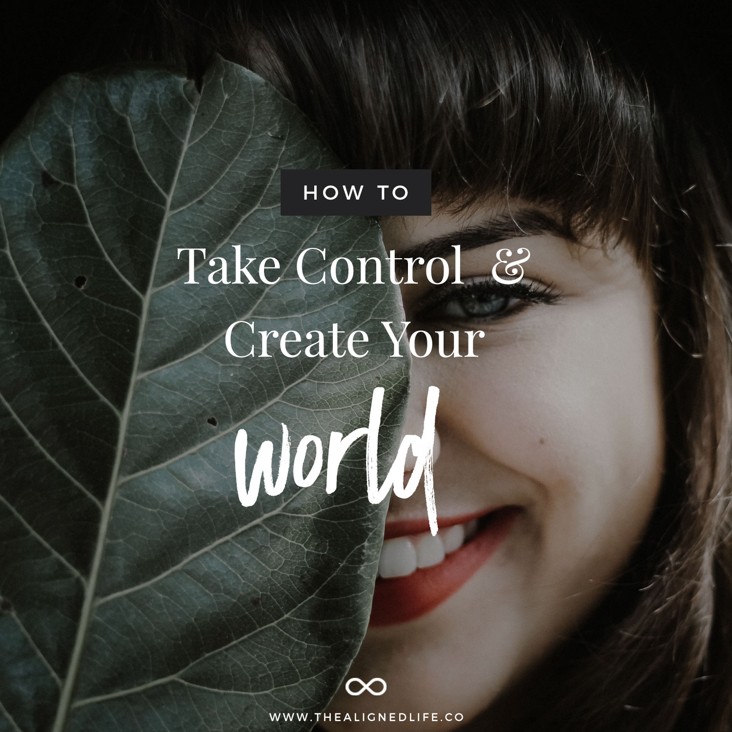 How To Take Control & Create Your World