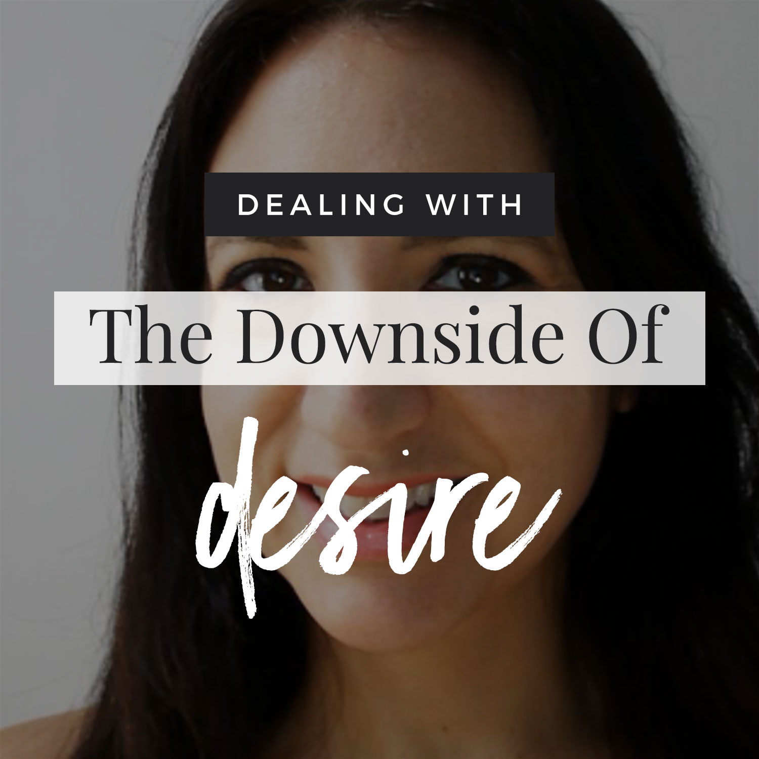 VIDEO: The Downside Of Desire