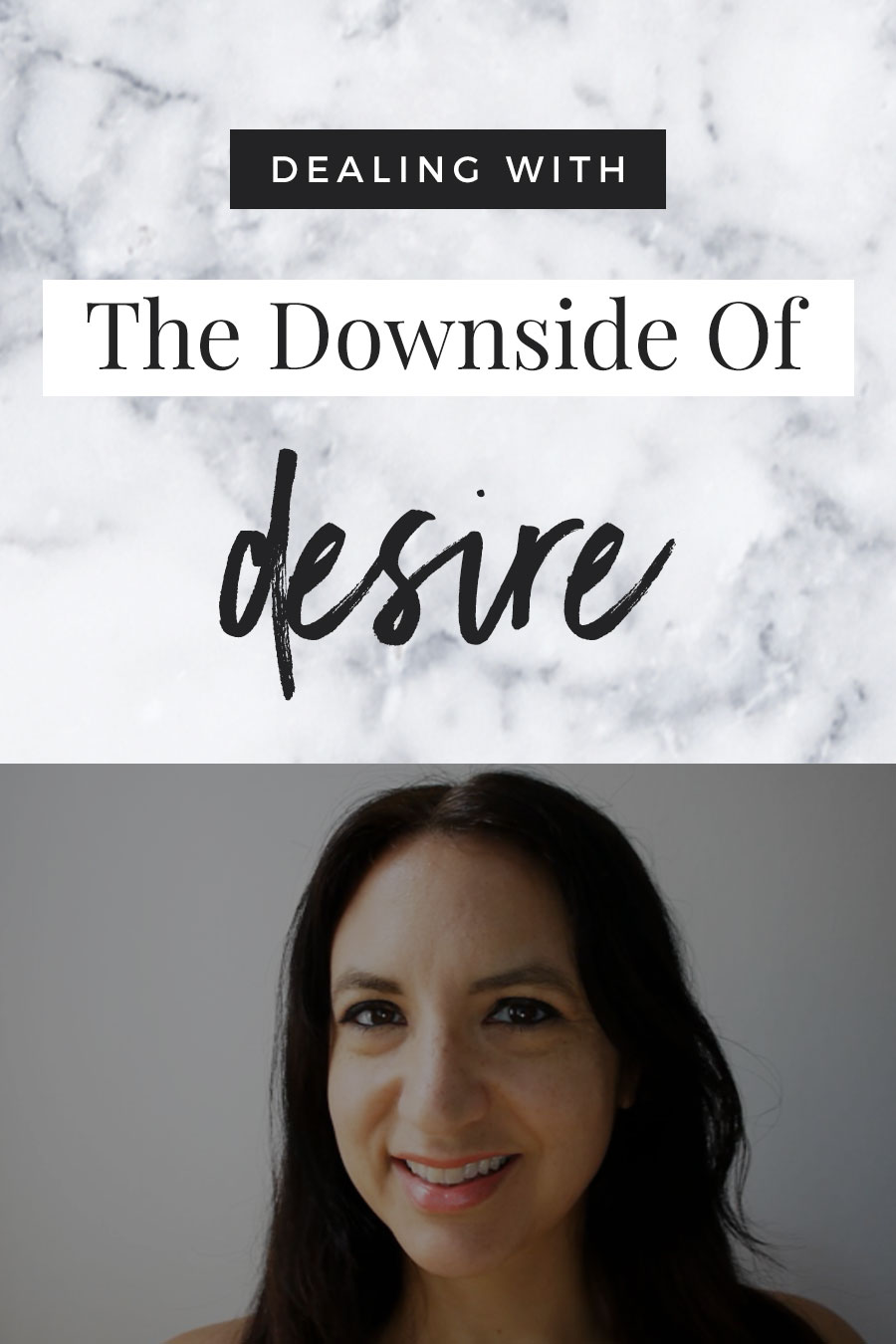 The Downside Of Desire