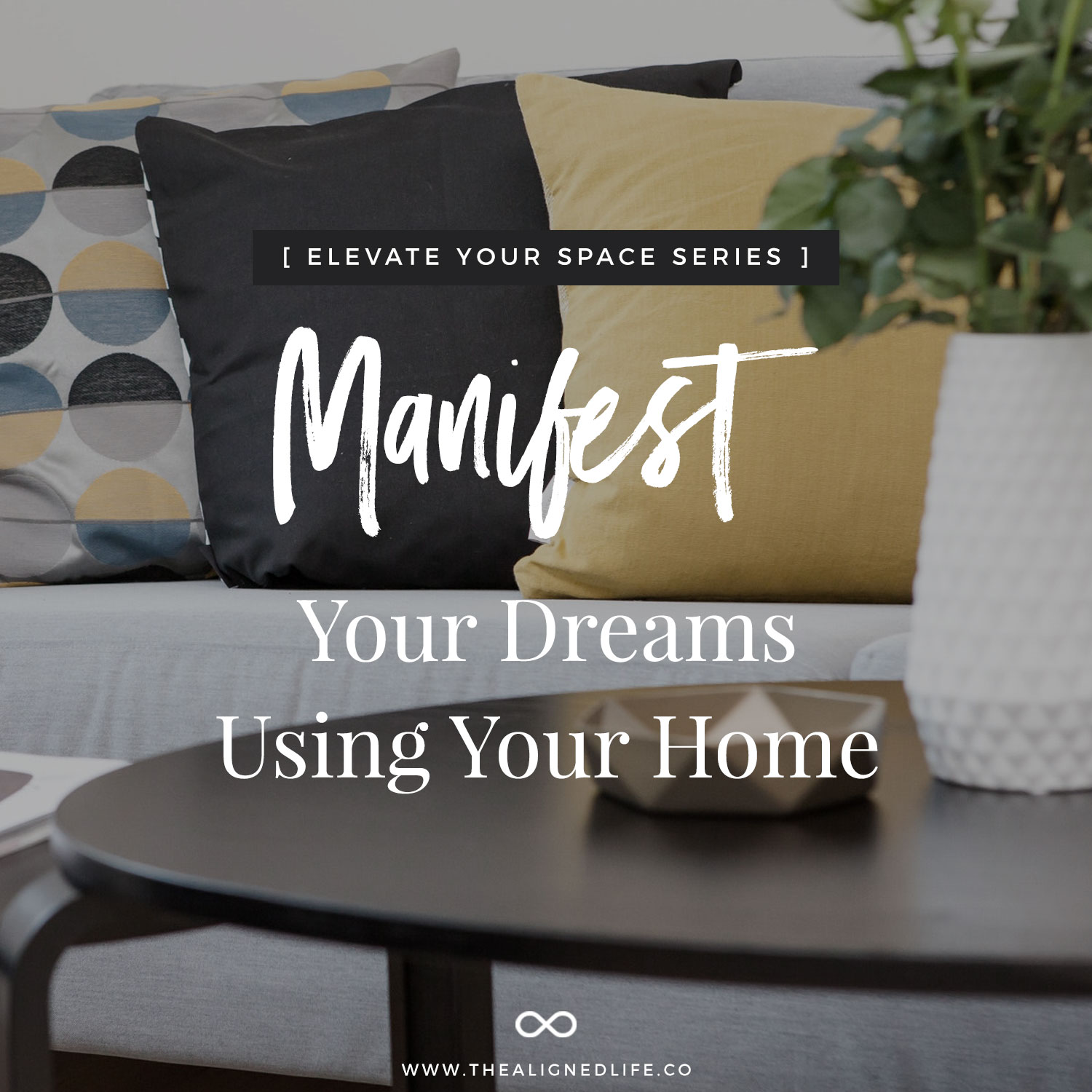 Manifest Your Dreams Using Your Home: The 3-Step Process