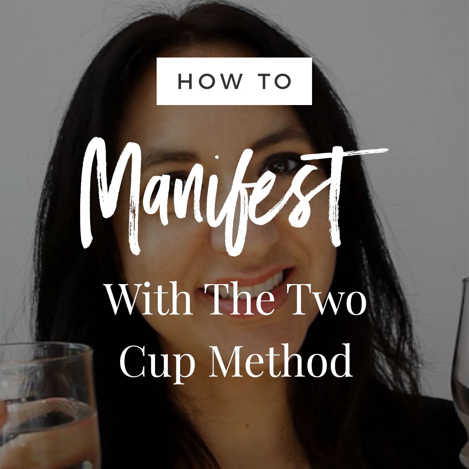 How To Manifest With The Two Cup Method