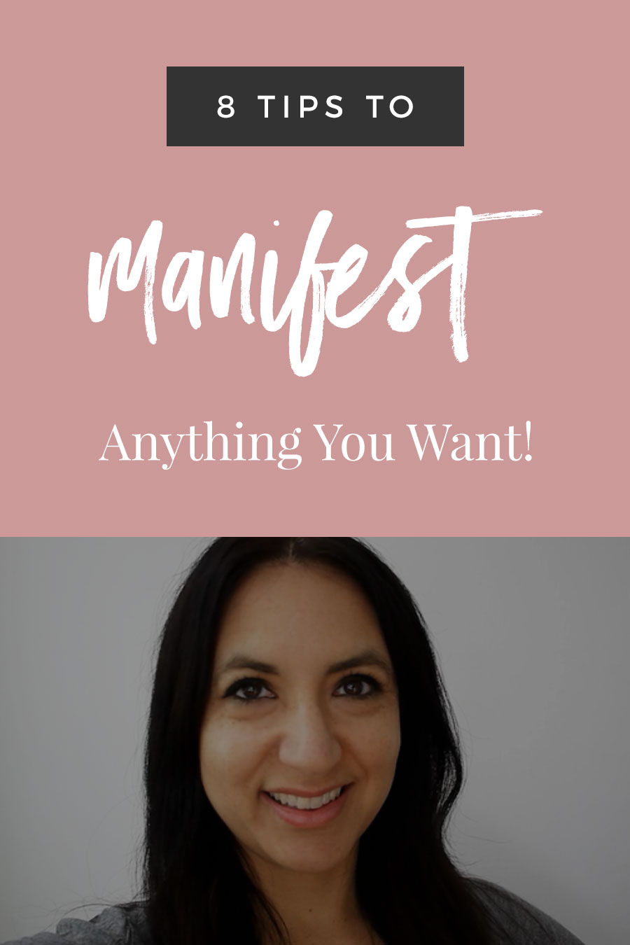 8 Tips For Manifesting Exactly What You Want!