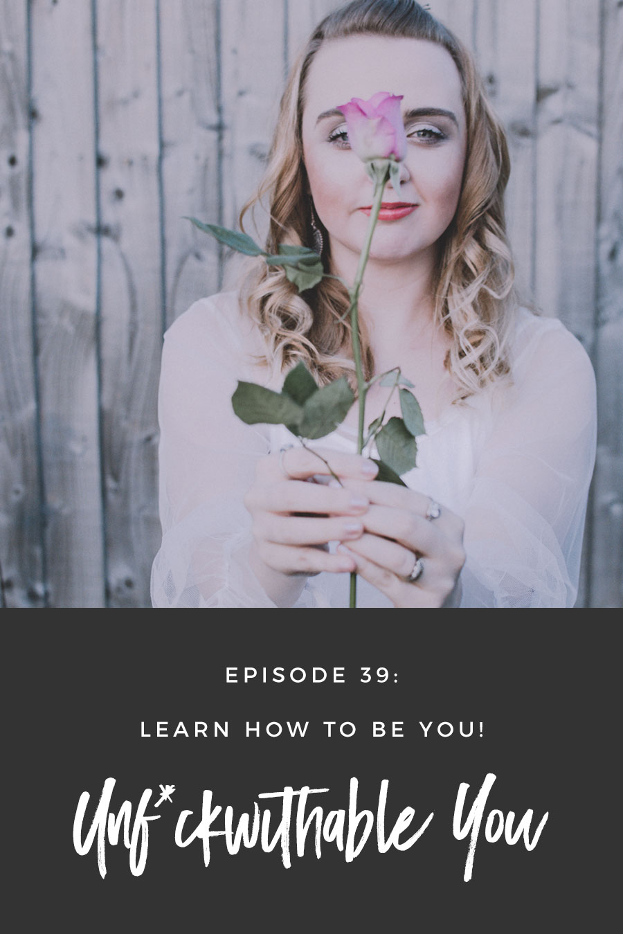 Unf*ckwithable You Episode 39: Learn How To Be You!