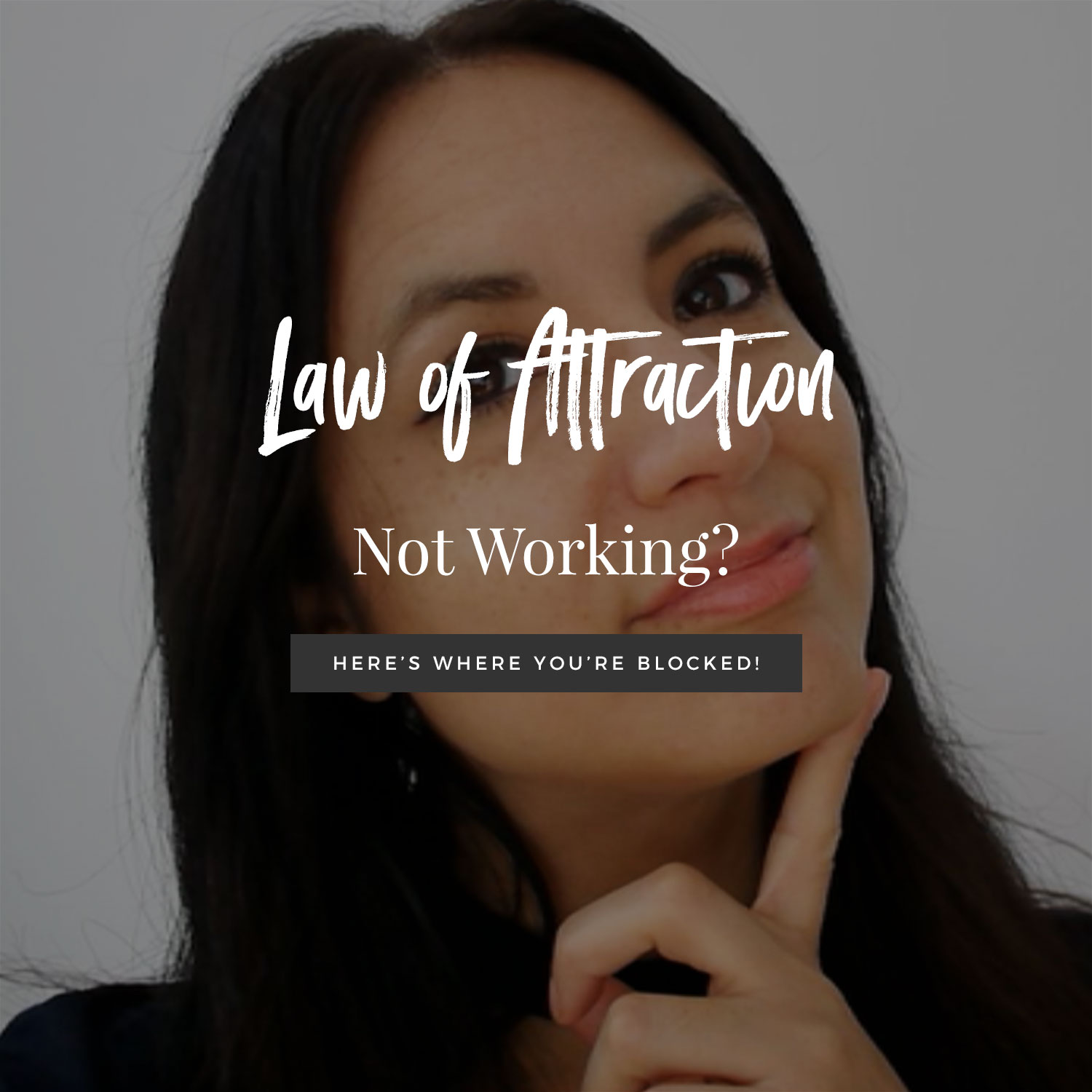 Law of Attraction Not Working? Here's Where You're Blocked