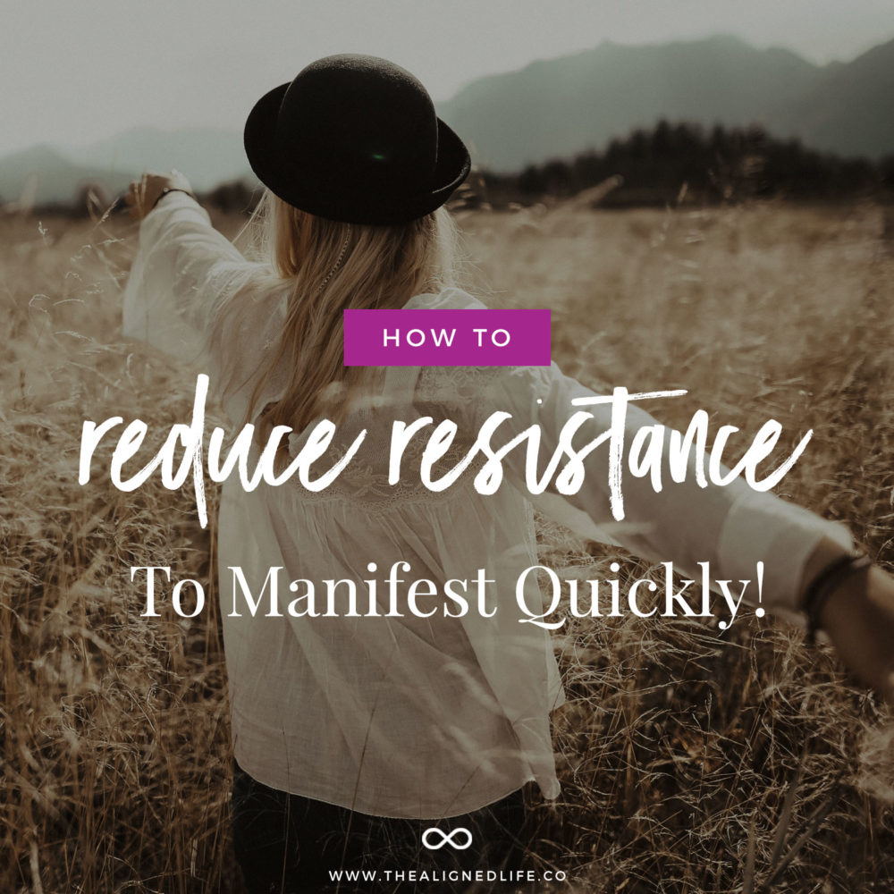 How To Reduce Resistance To Manifest Quickly: 5 Steps