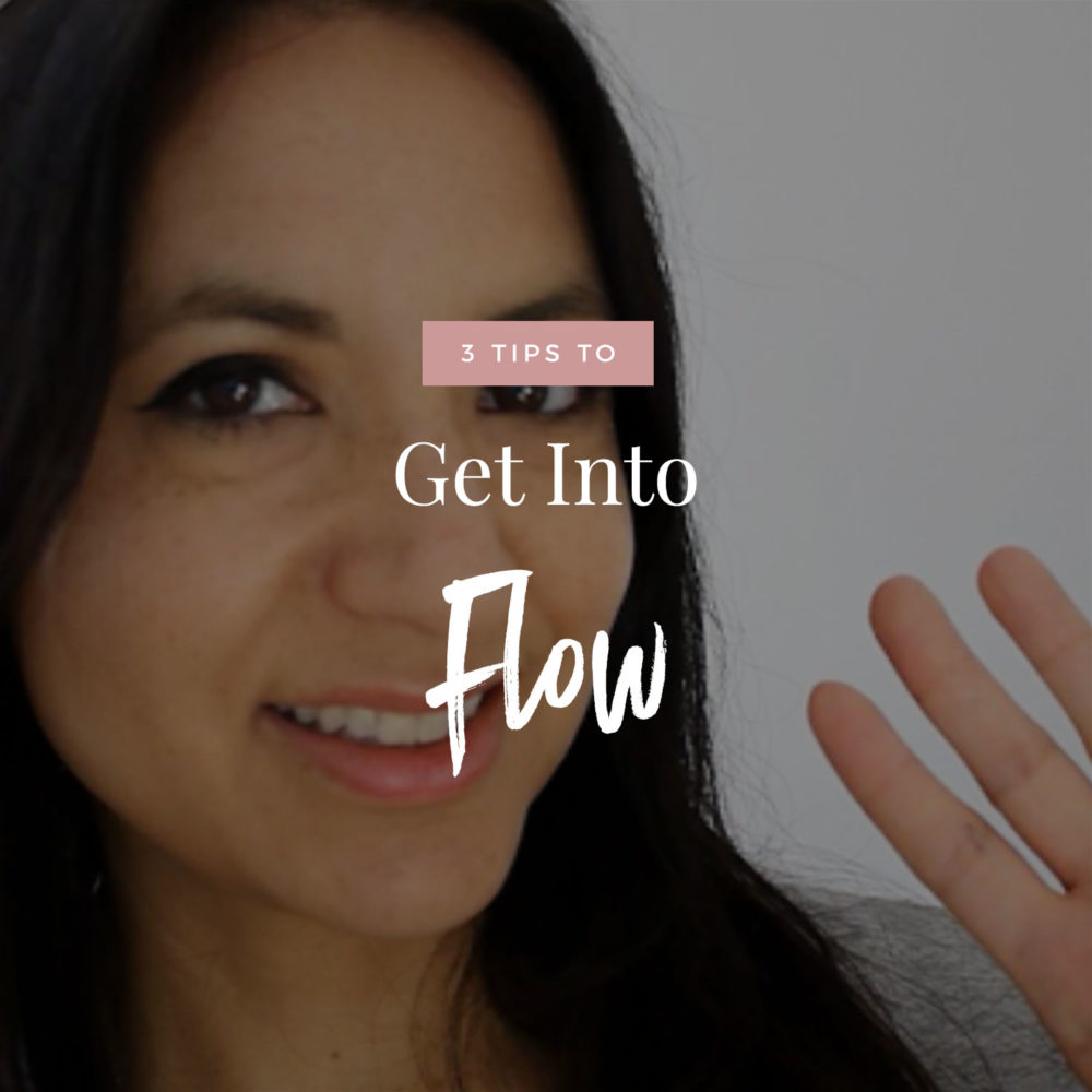3 Tips To Get Into Flow