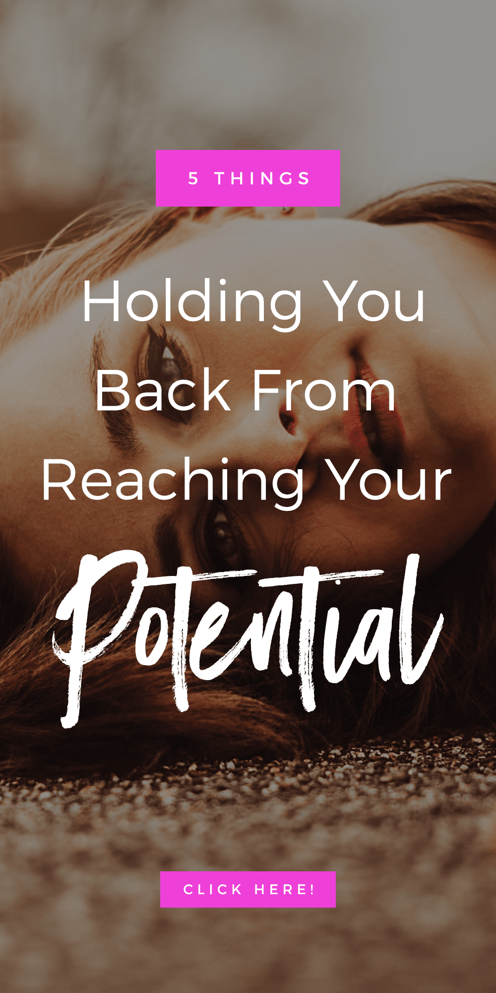 5 Things That Are Holding You Back From Reaching Your Full Potential