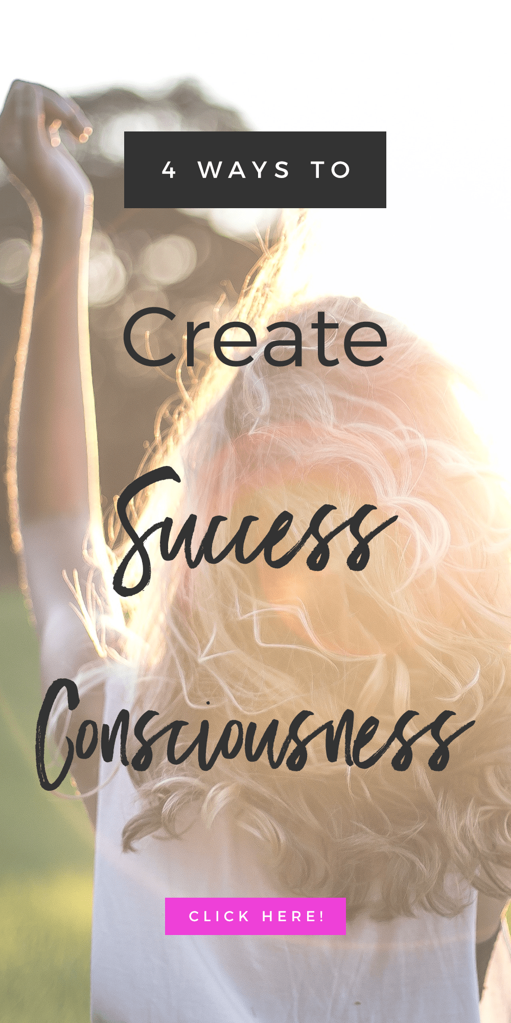 4 Ways To Create Success Consciousness