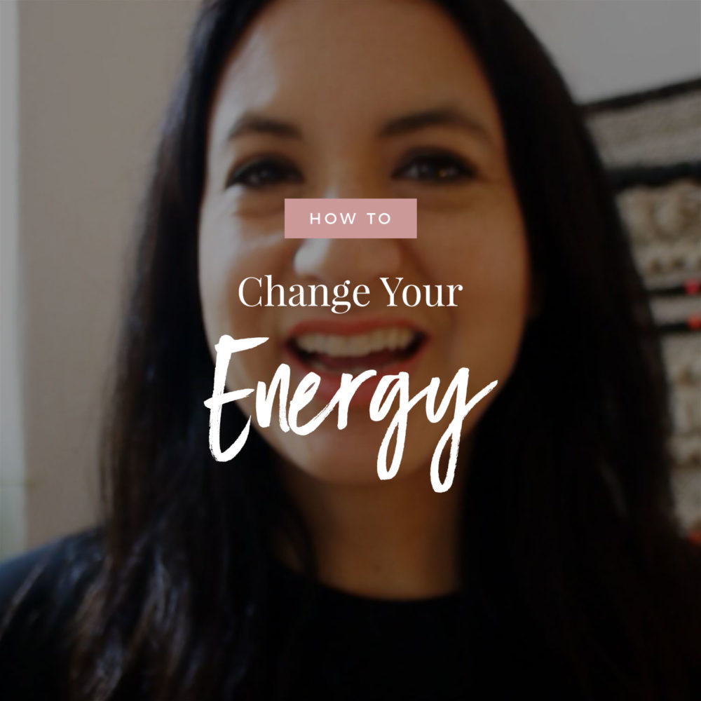 How To Change Your Energy Fast!