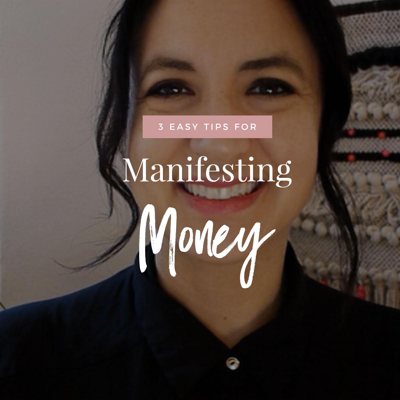 3 Tips For Manifesting Money