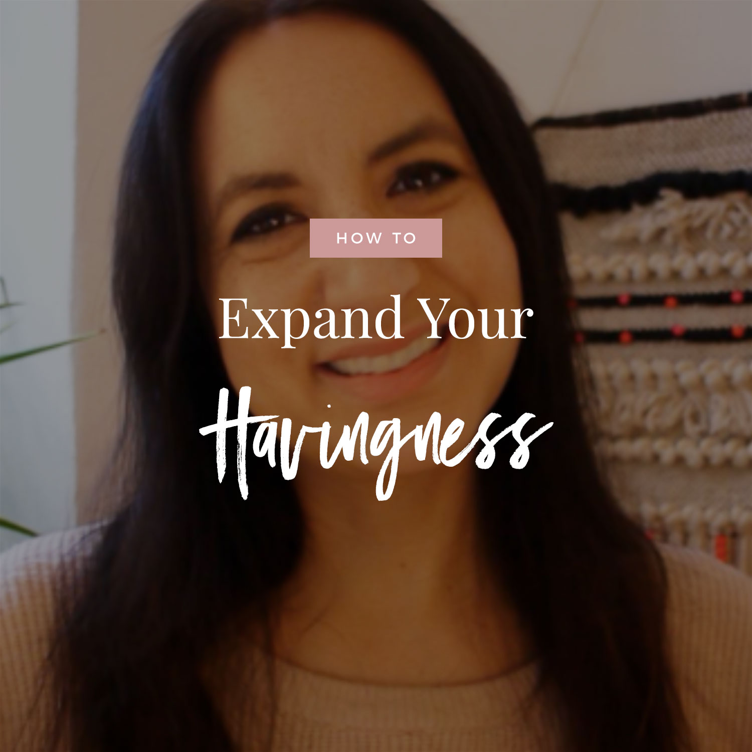 How To Up Your Havingness Level