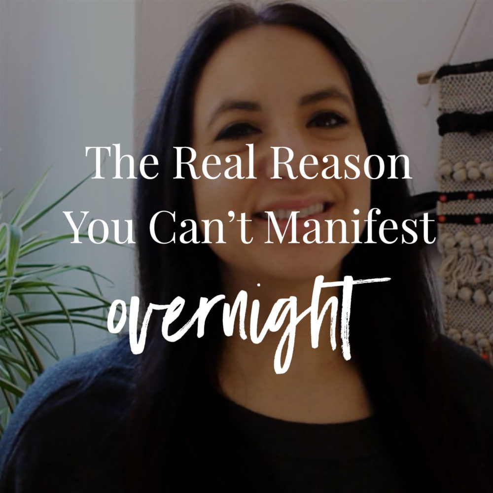 The Real Reason You Can't Manifest Overnight