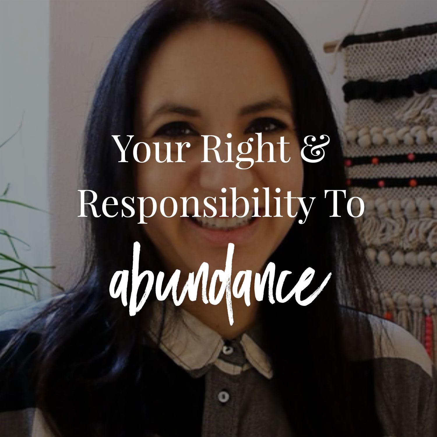 Your Right & Responsibility To Abundance