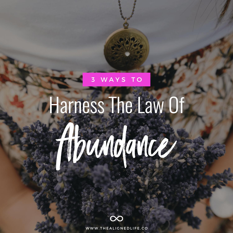 3 Ways To Harness The Law Of Abundance