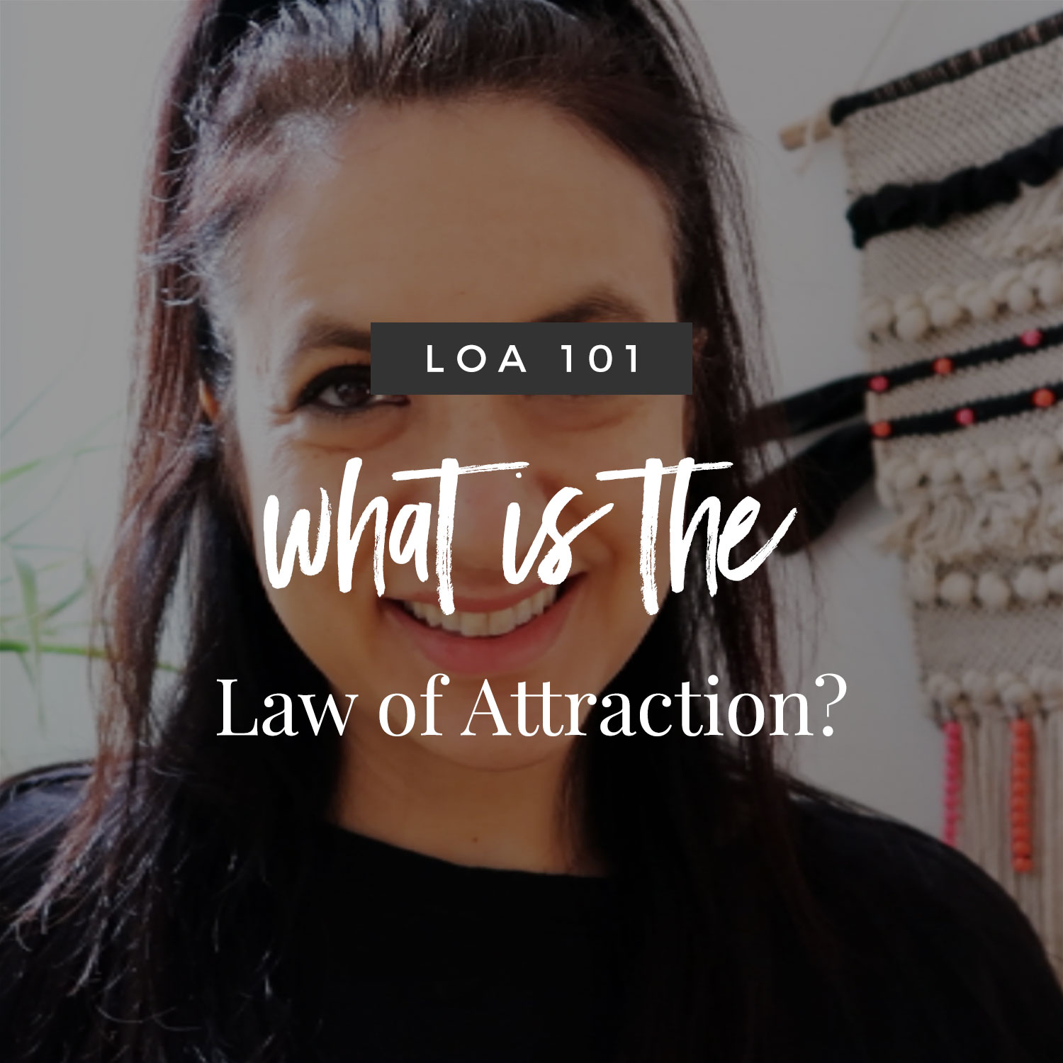 LoA 101: What Is The Law of Attraction?