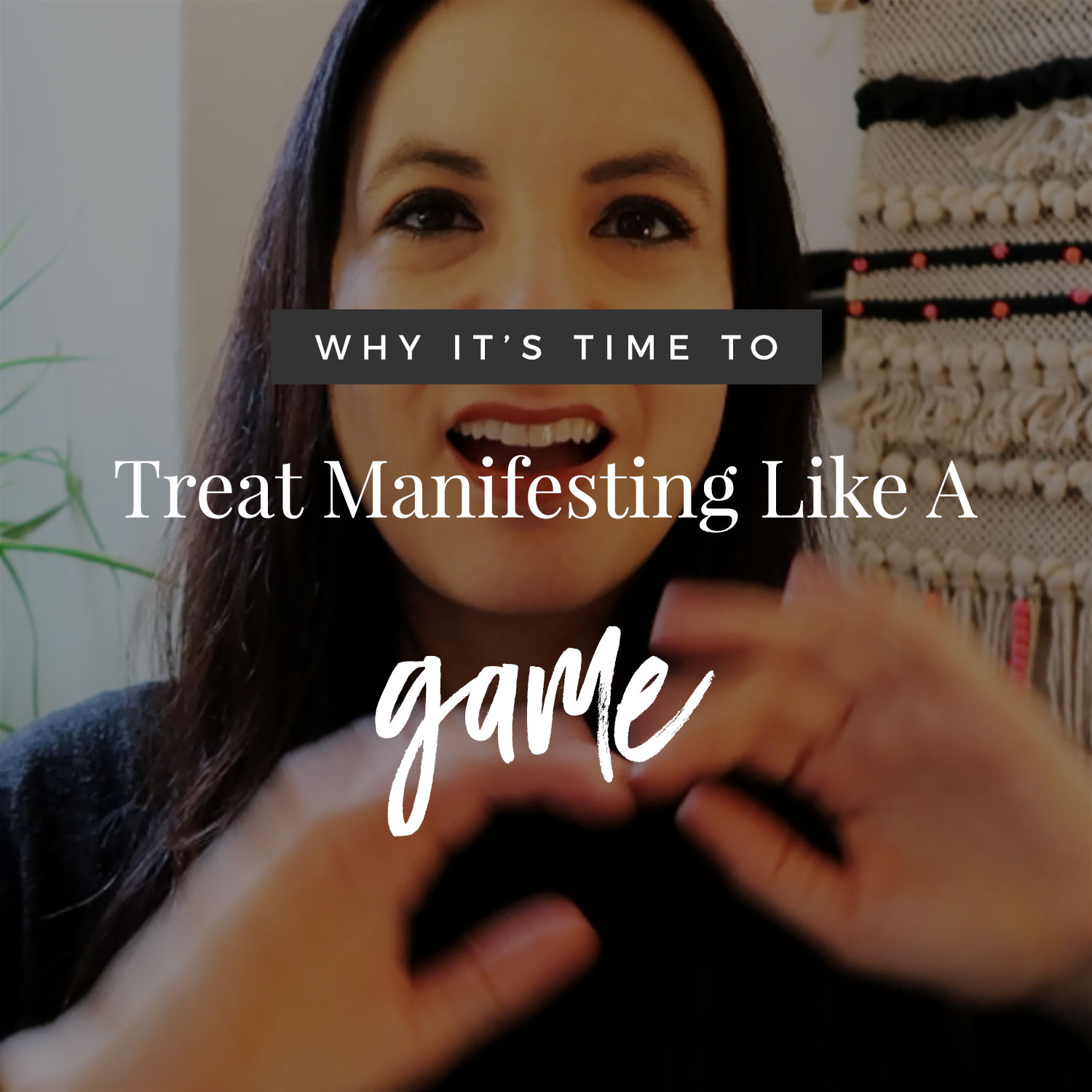 Why Manifesting Should Be Like A Game