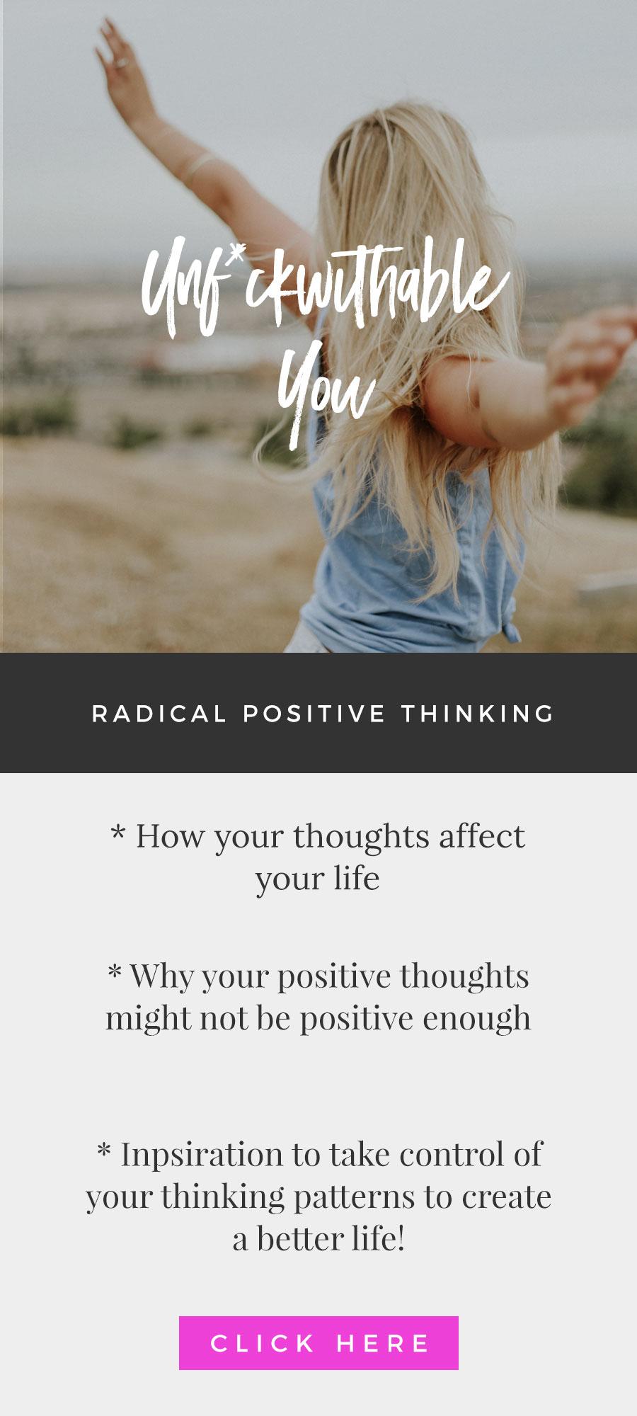 Unf*ckwithable You Episode 63: Radical Positive Thinking