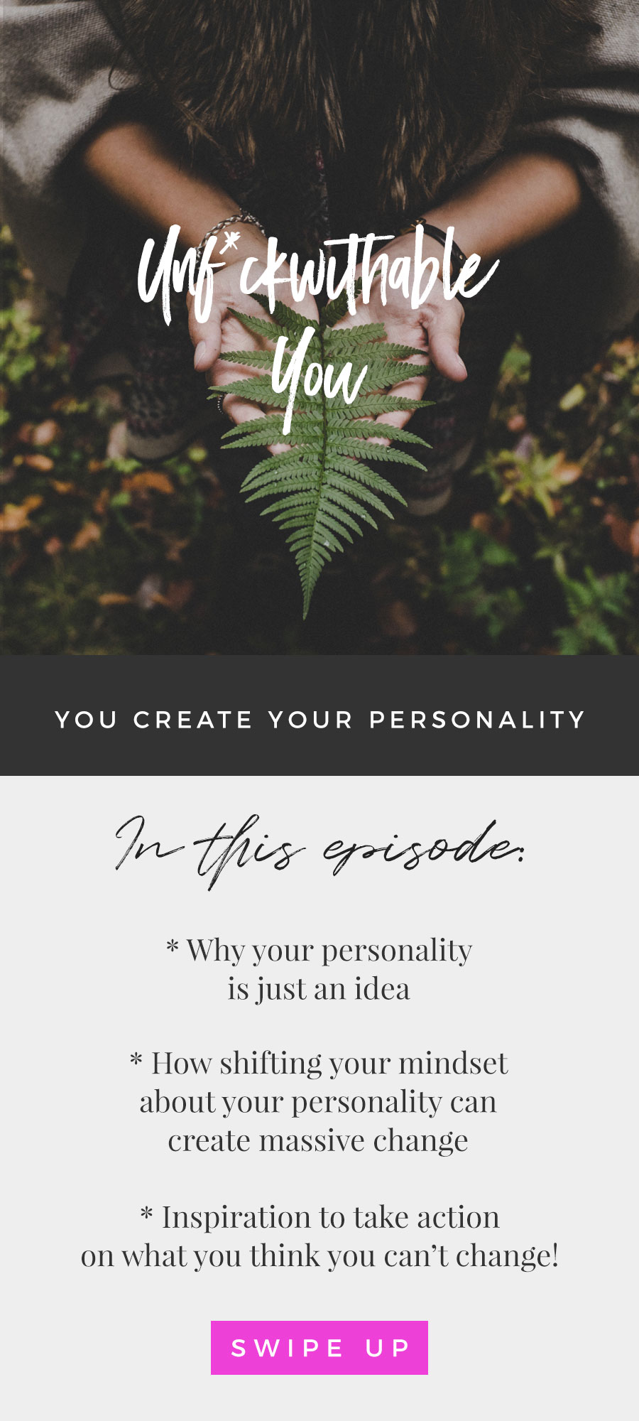 Unf*ckwitable You Episode 65: You Create Your Personality