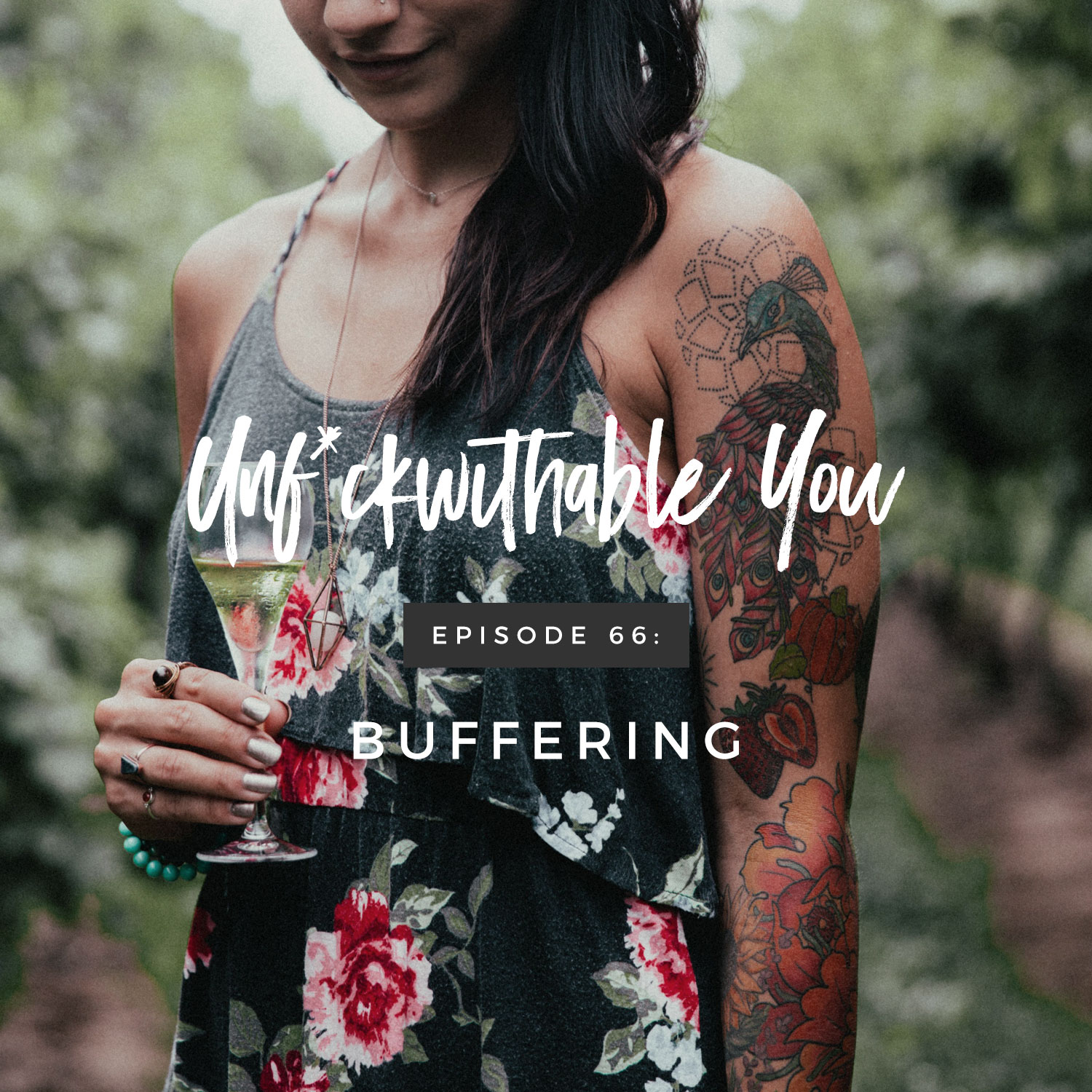 Unf*ckwithable You Episode 66: Buffering