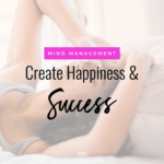 girl on bed with text that reads Mind Management: Use Your Brain To Create Happiness + Success