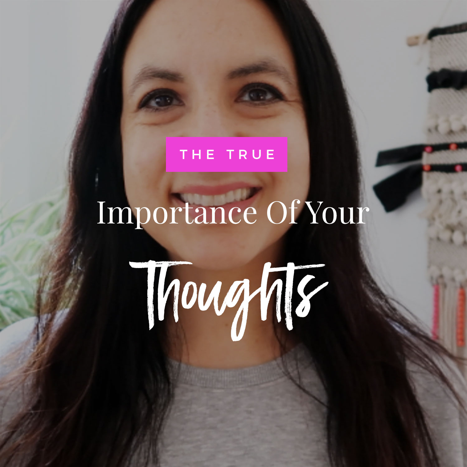 The True Importance Of Your Thoughts
