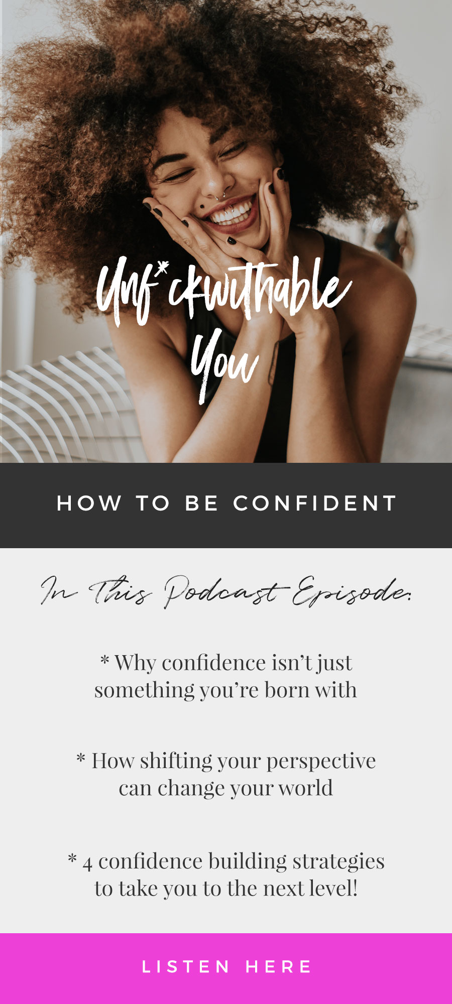 Unf*ckwithable You Episode 68: How To Be Confident
