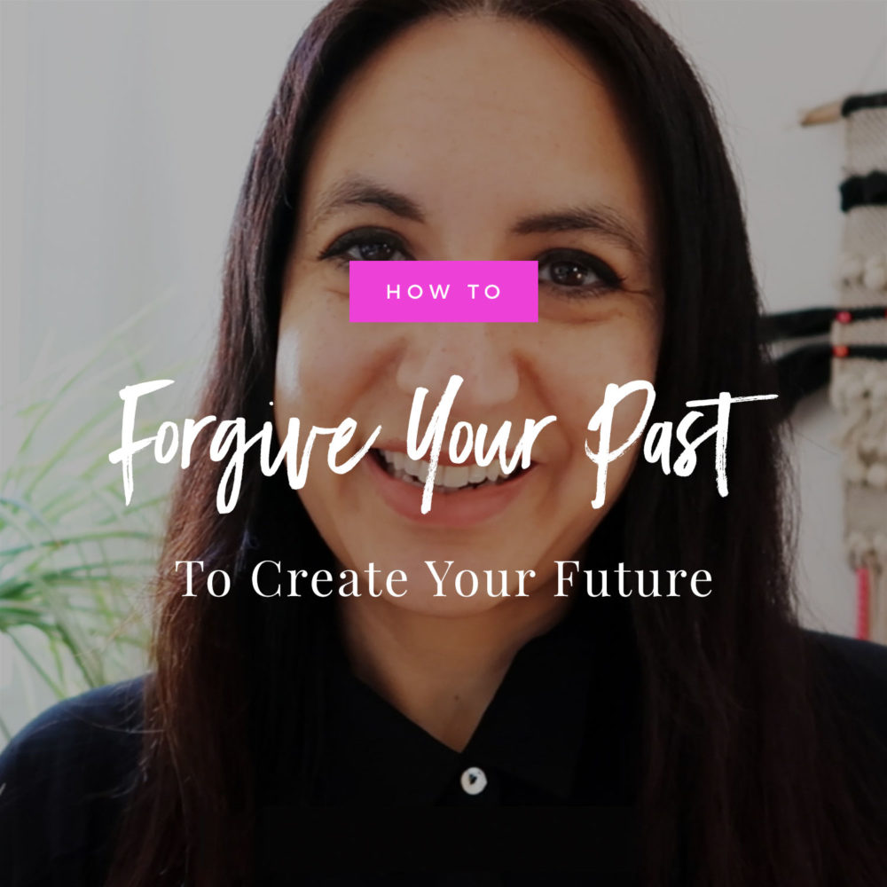 How To Forgive Your Past To Create Your Future