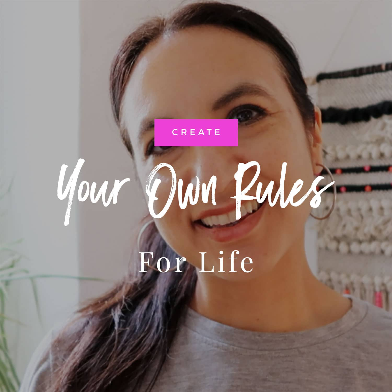 Create Your Own Rules For Life!
