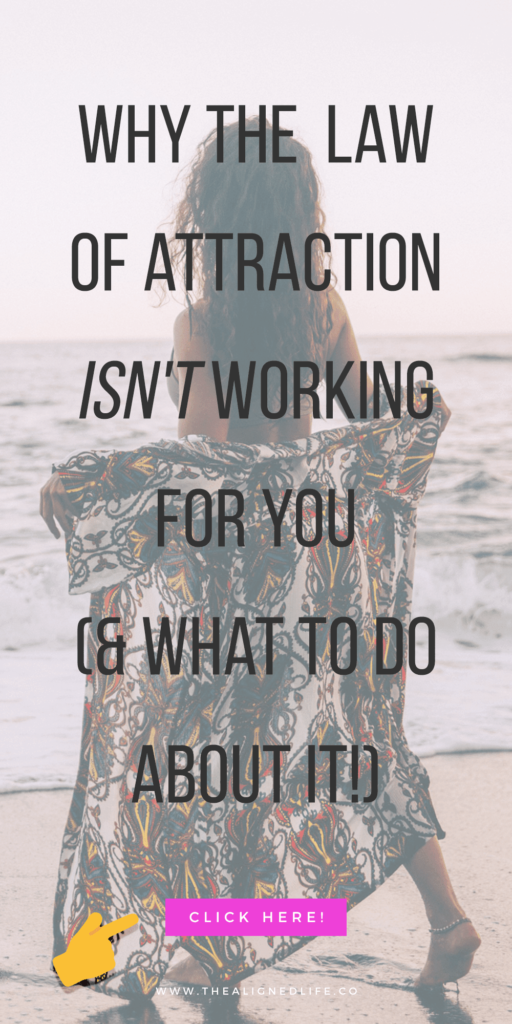 girl on the beach with text Why the Law of Attraction Isn't Working for You (And What to Do About It)