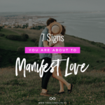 7 Signs That You Are About To Manifest Love