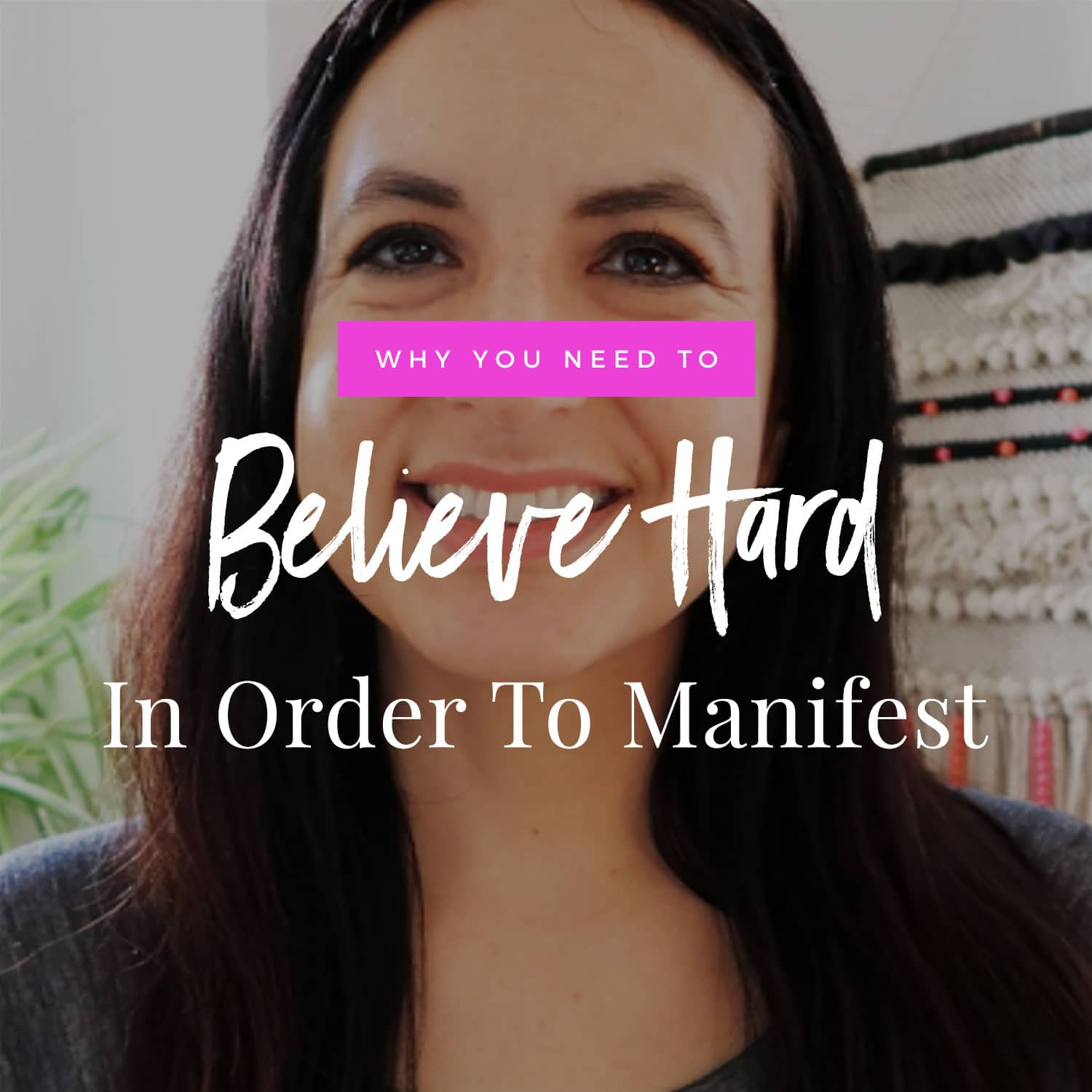 Why You Need To Believe Hard In Order To Manifest
