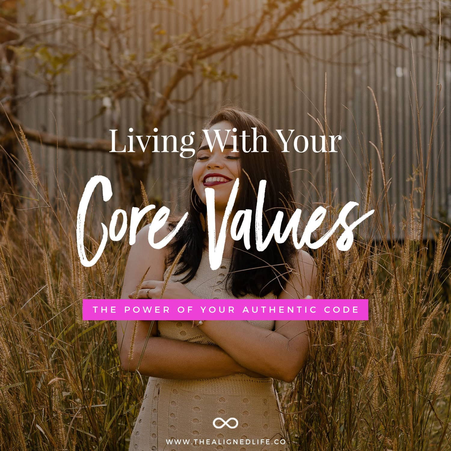 Living From Your Core Values: The Power Of Your Authentic Code