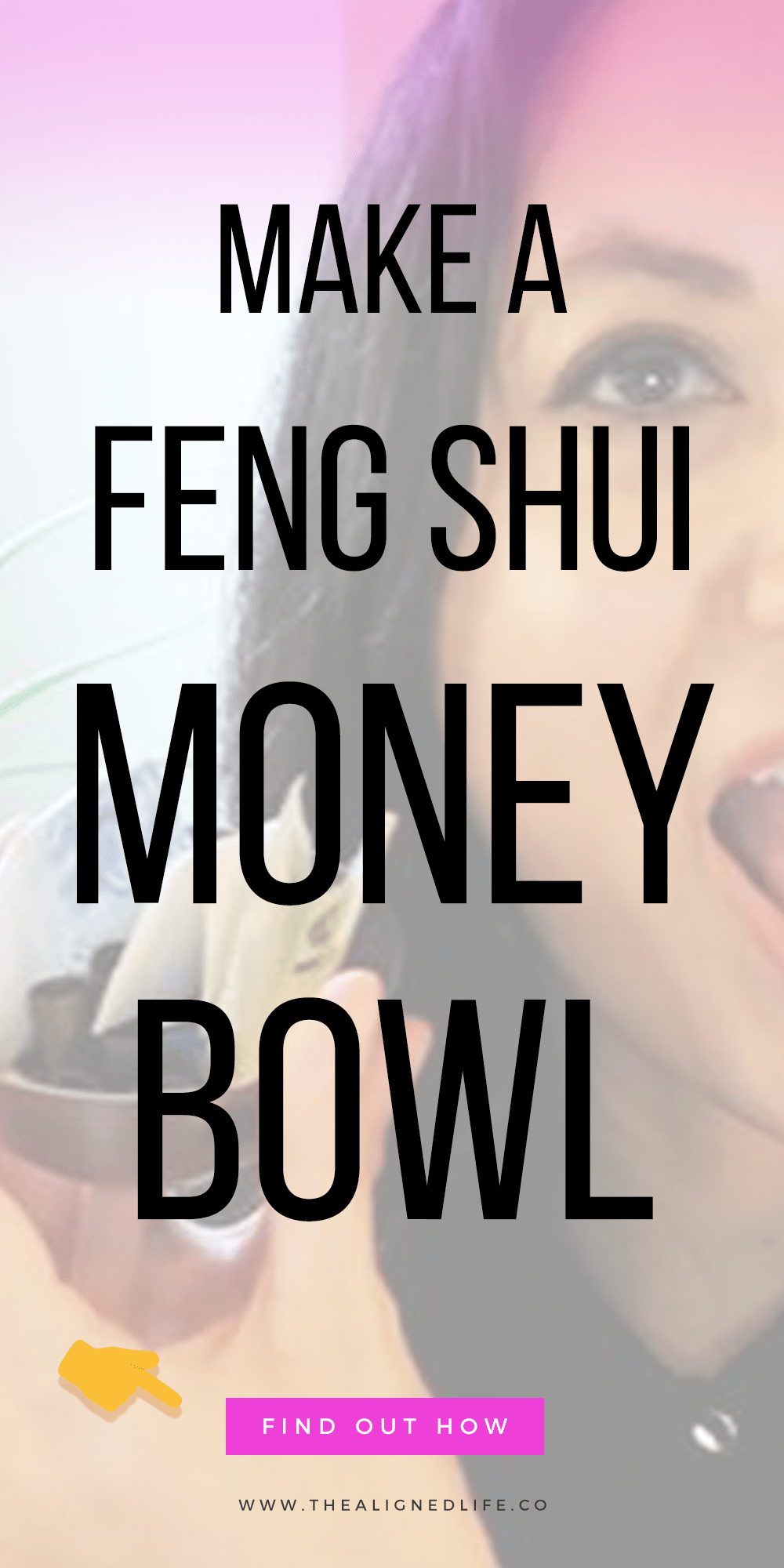 Jenn Stevens with bowl & text that reads How To Make A Feng Shui Money Bowl