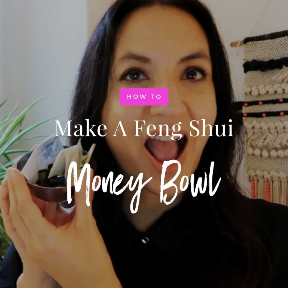 Jenn Stevens with text How To Make A Feng Shui Money Bowl