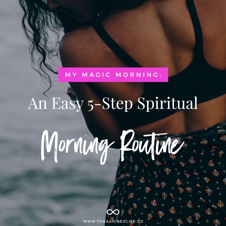 My Magic Morning: An Easy 5-Step Spiritual Morning Routine