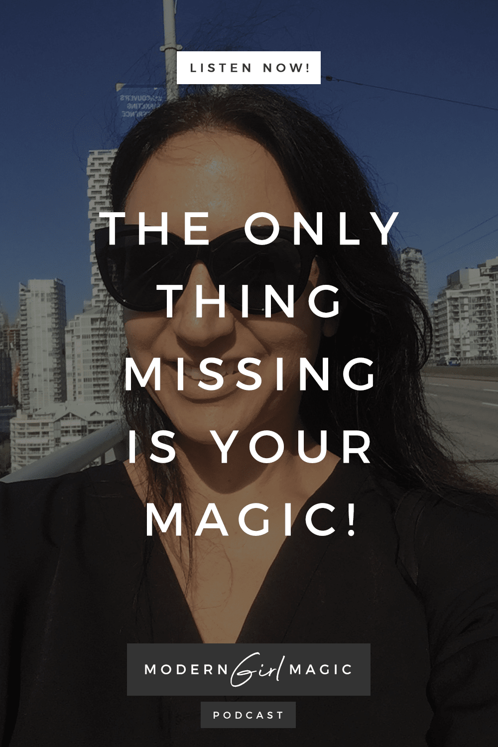 Modern Girl Magic Episode 5: What's Missing Is Your Magic