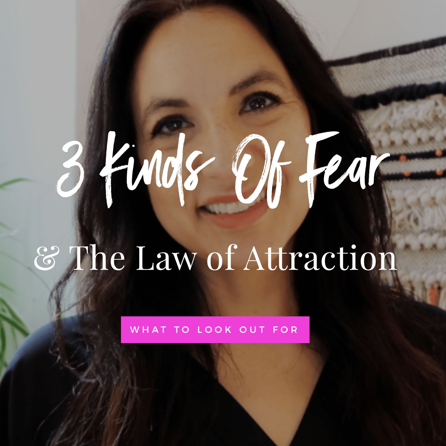3 Kinds Of Fear & The Law Of Attraction: What To Look Out For