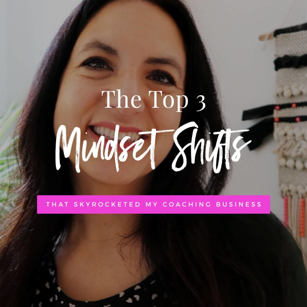 3 Mindset Shifts That Skyrocketed My Coaching Business