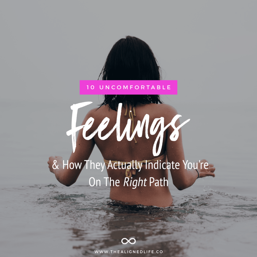 10 Uncomfortable Feelings & How They Actually Indicate You're On The Right Path