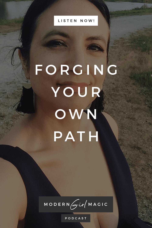 Modern Girl Magic Episode 6: Forging Your Own Path
