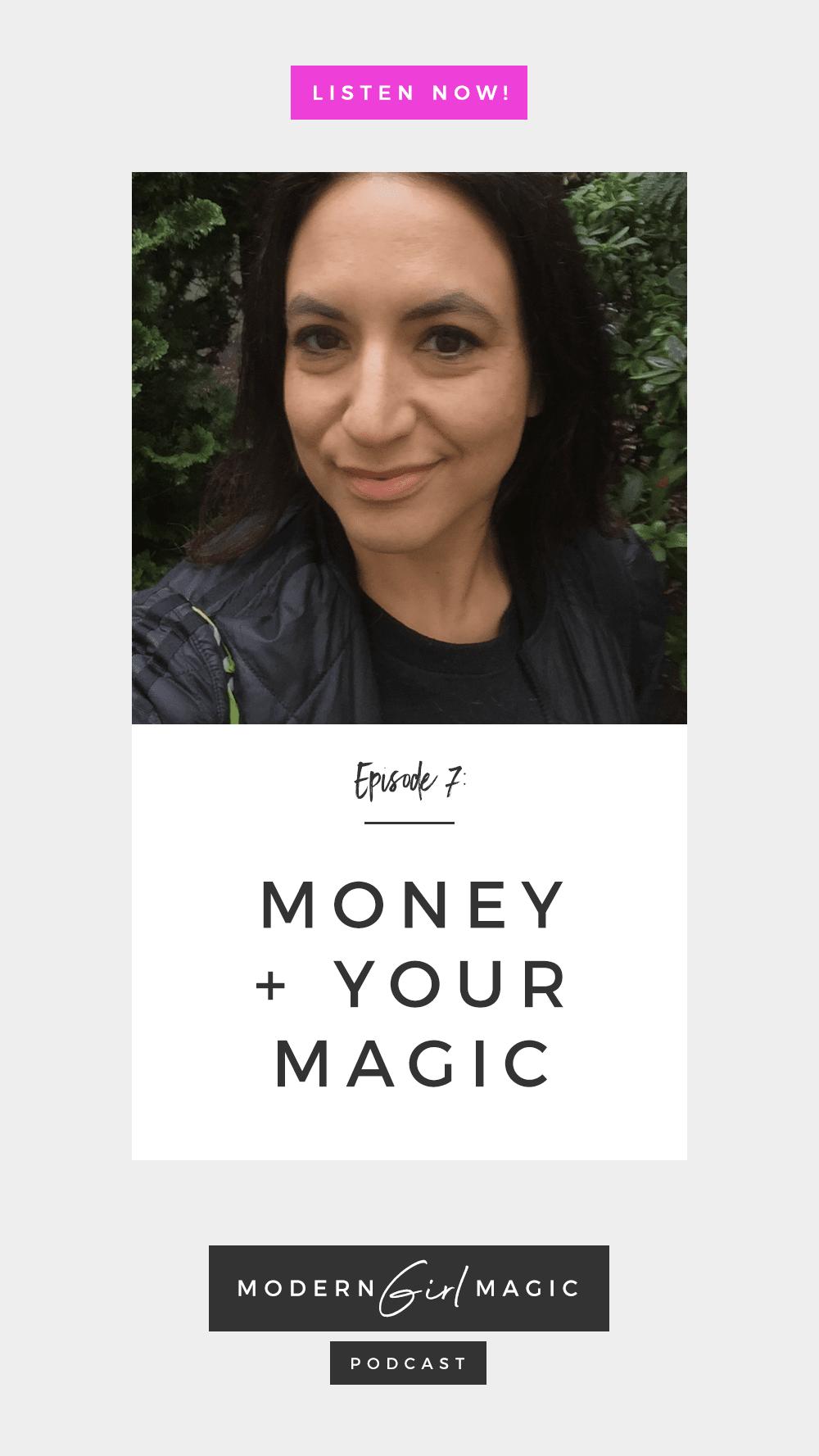 Modern Girl Magic Podcast Episode #7: Magic + Your Money