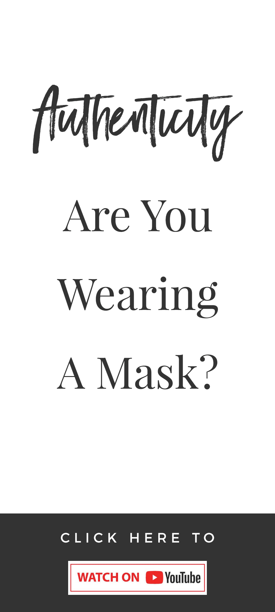Authenticity: Are You Wearing A Mask?