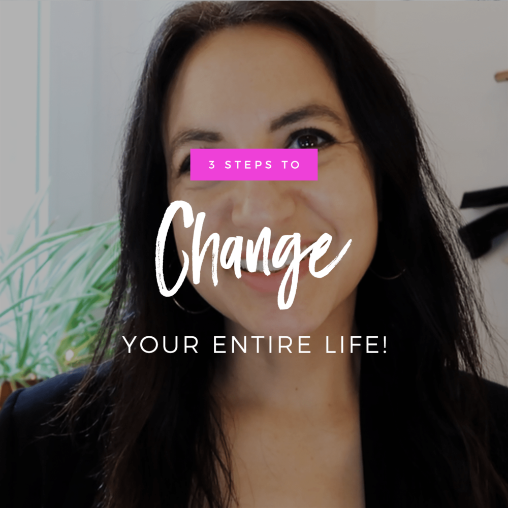 3 Steps To Change Your Entire Life: Slay Your 2020 Series