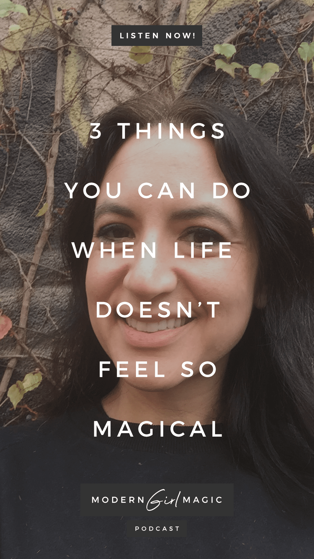 Modern Girl Magic Episode #11: 3 Things You Can Do When Life Doesn't Seem So Magical
