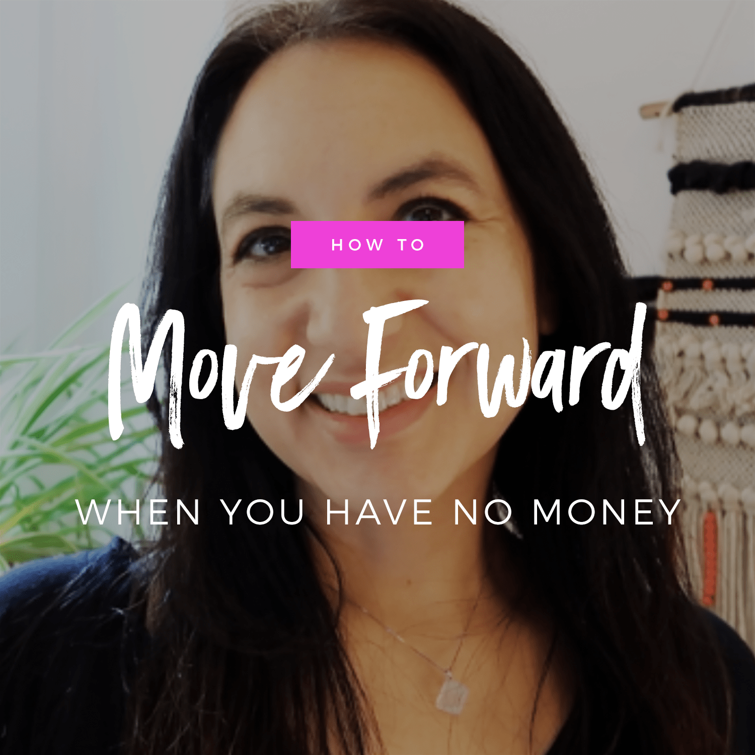 How To Move Forward When You Have No Money