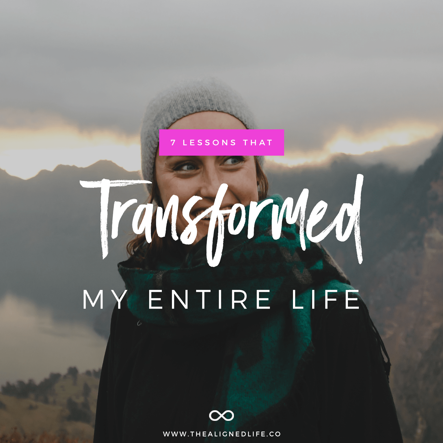 7 Lessons That Transformed My Entire Life